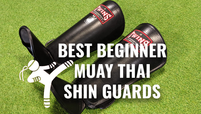 Best Muay Thai Kickboxing Shin Guards for Beginners 2020