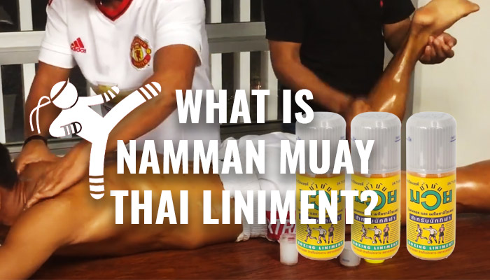 What is Namman Muay? Thai Boxing Liniment Oil Review